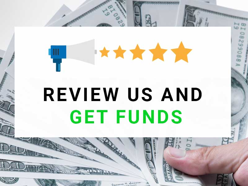 Review Us and Get Funds